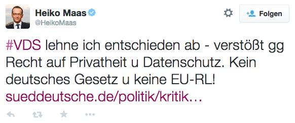 Heiko Maas über die Vorratsdatenspeicherung (Twitter): #VDS lehne ich entschieden ab - verstößt gg Recht auf Privatheit u Datenschutz. Kein deutsches Gesetz u keine EU-RL!